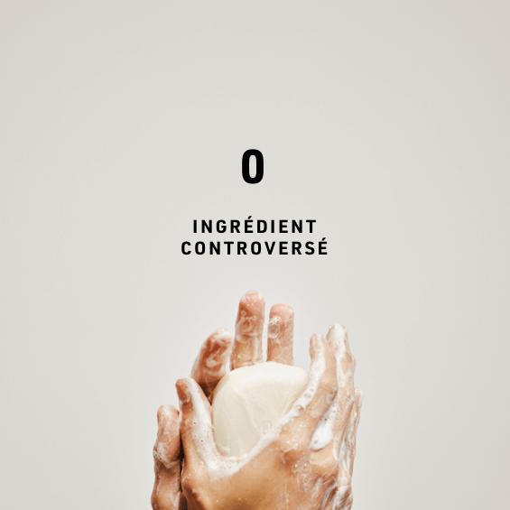 0 INGRÉDIENT CONTROVERSÉ